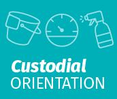 Custodial Orientation